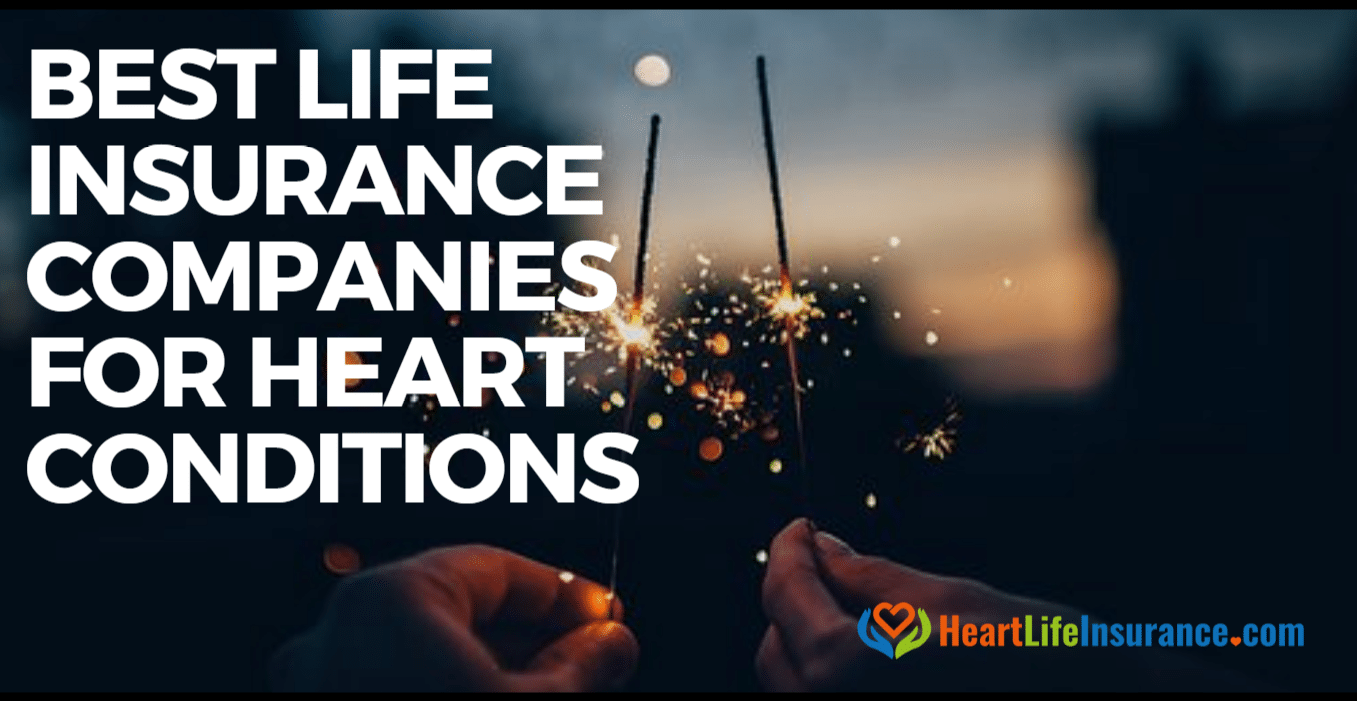 best life insurance companies for heart conditions heart life