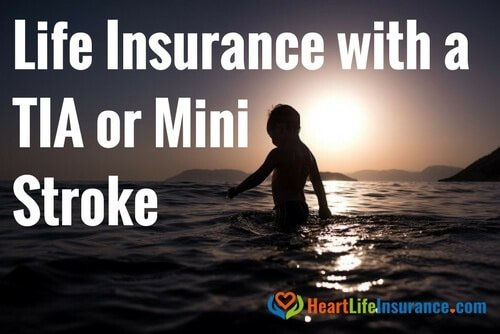 Life Insurance After Transient Ischemic Attack or a Mini Stroke